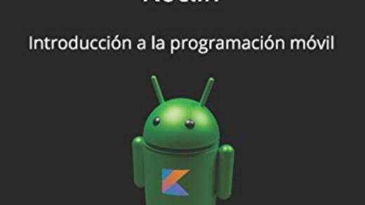 Desarrollo de aplicaciones móviles en Kotlin: Introducción a la programación